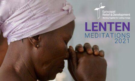 Episcopal Relief & Development Focuses on Lament in 2021 Lenten Meditations