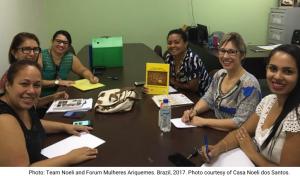 Photo: Team Noeli and Forum Mulheres Ariquemes. Brazil, 2017. Photo courtesy of Casa Noeli dos Santos.