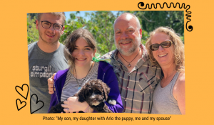 """Photo: """"My son, my daughter with Arlo the puppy, me and my spouse"""""""