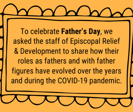 Reflections on Fatherhood from Episcopal Relief & Development
